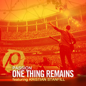 One Thing Remains (Radio Version) [feat. Kristian Stanfill] - Passion